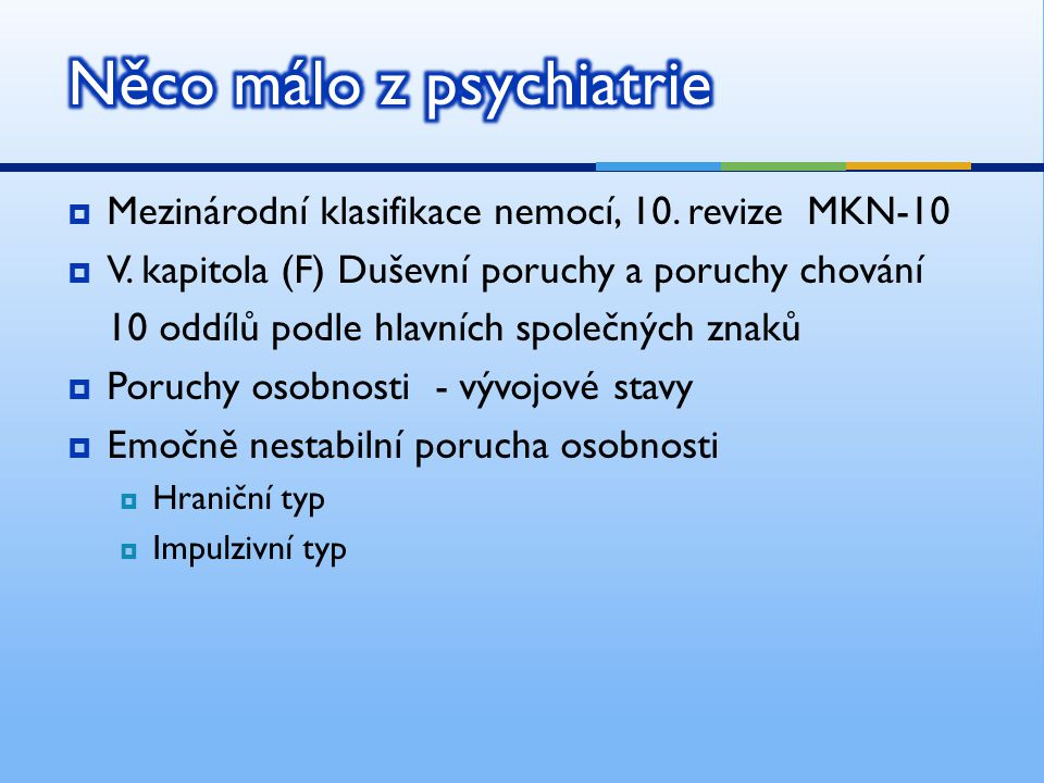 Něco málo z psychiatrie