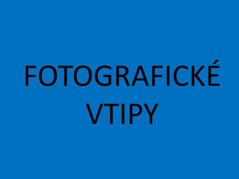FOTOGRAFICKÉ VTIPY