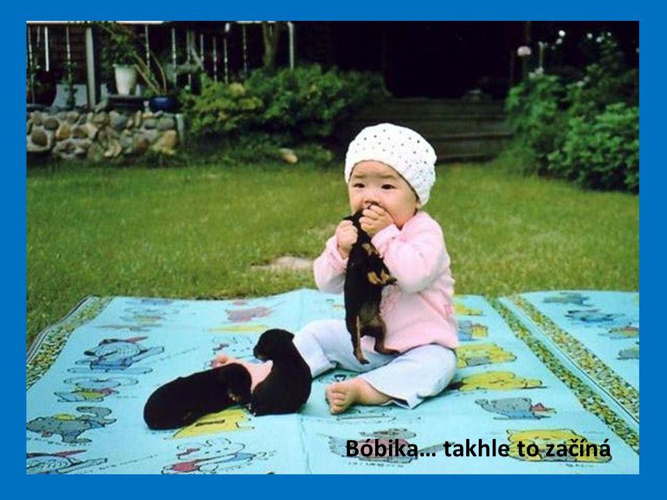 Bóbika… takhle to začíná