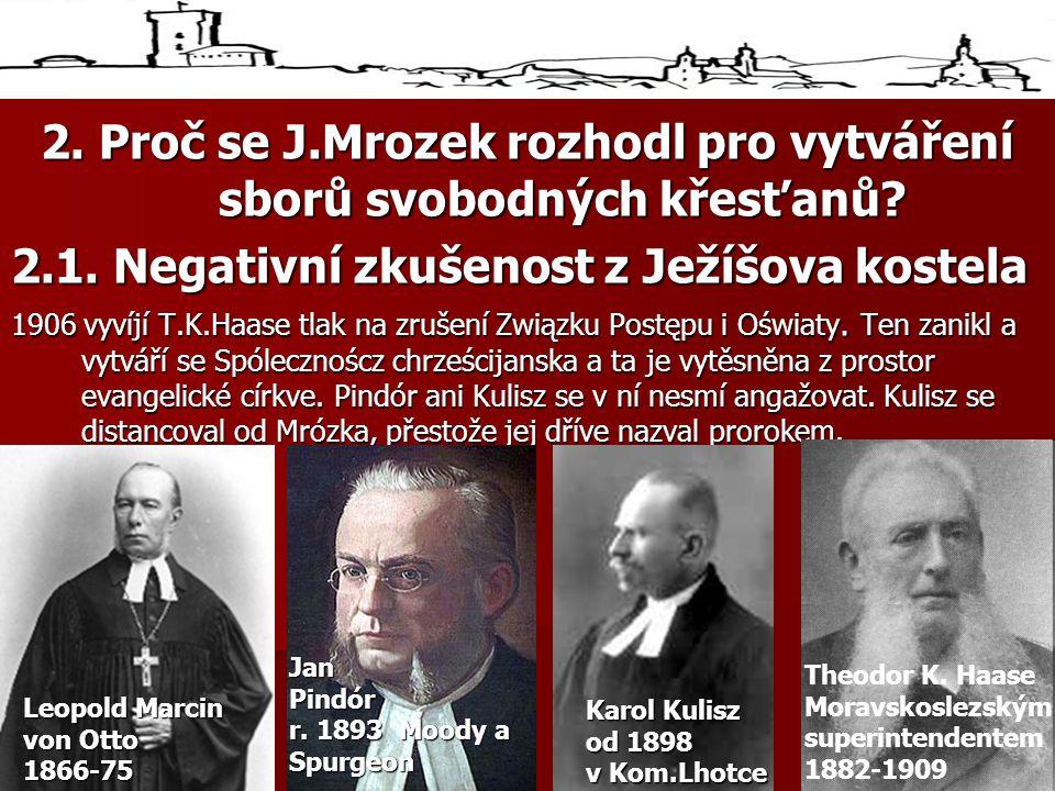 2. Proč se J.Mrozek rozhodl pro vytváření sborů svobodných křesťanů