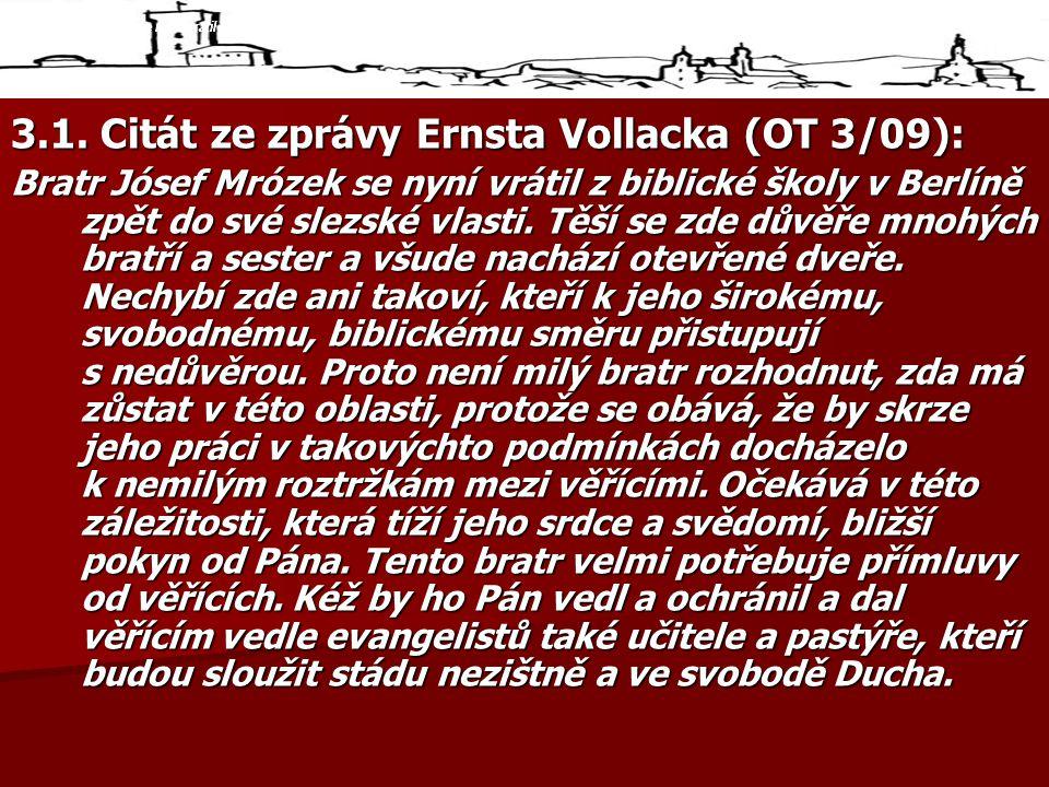 3.1. Citát ze zprávy Ernsta Vollacka (OT 3/09):