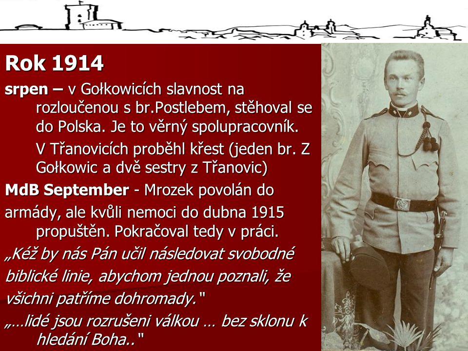 Rok 1914 srpen – v Gołkowicích slavnost na rozloučenou s br.Postlebem, stěhoval se do Polska. Je to věrný spolupracovník.