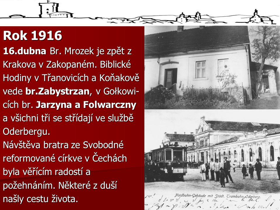 Rok 1916 16.dubna Br. Mrozek je zpět z Krakova v Zakopaném. Biblické