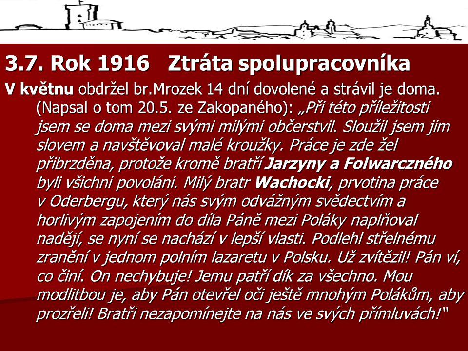 3.7. Rok 1916 Ztráta spolupracovníka