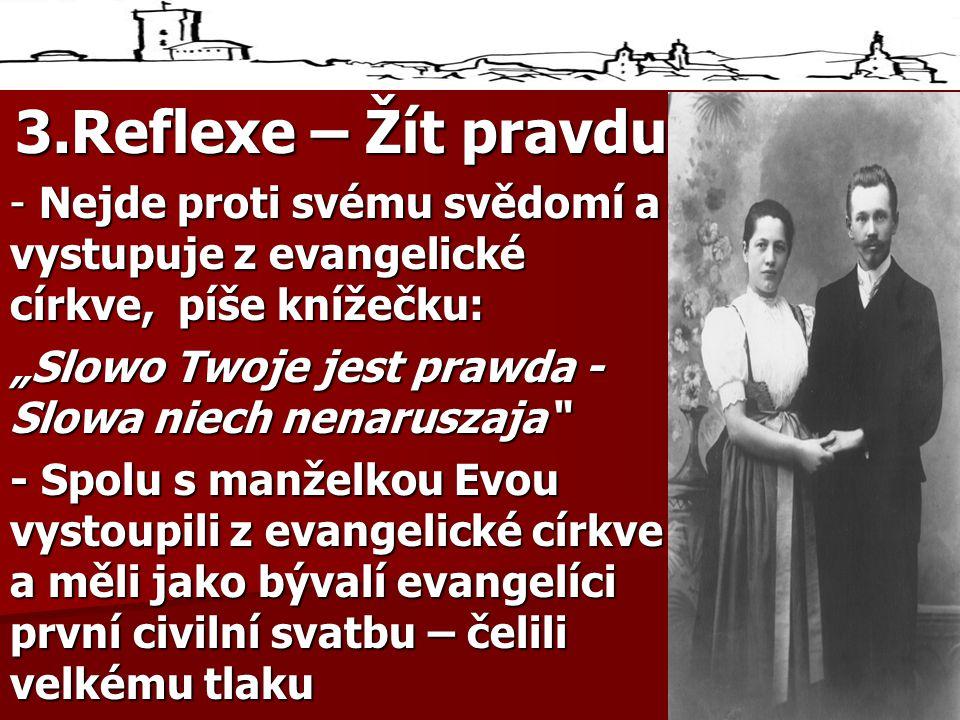 3.Reflexe – Žít pravdu - Nejde proti svému svědomí a vystupuje z evangelické církve, píše knížečku: