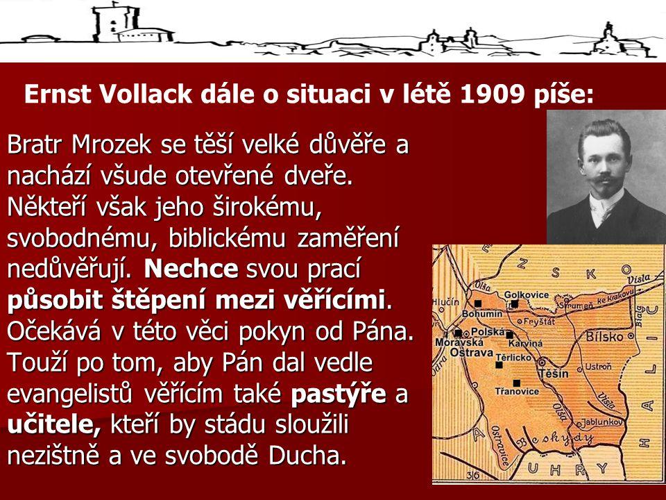 Ernst Vollack dále o situaci v létě 1909 píše: