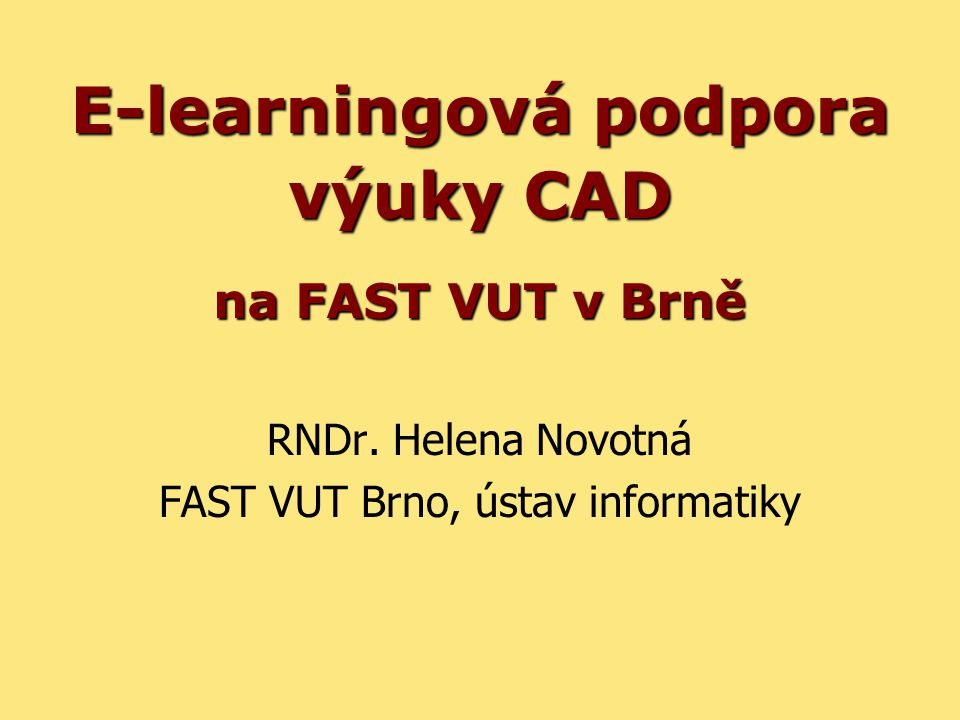 E-learningová podpora výuky CAD na FAST VUT v Brně