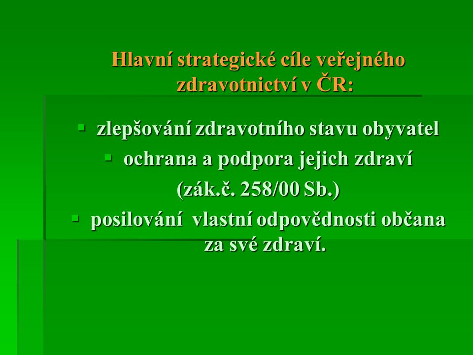 Hlavní strategické cíle veřejného zdravotnictví v ČR: