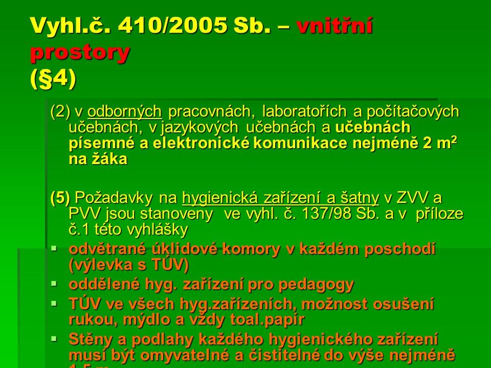 Vyhl.č. 410/2005 Sb. – vnitřní prostory (§4)