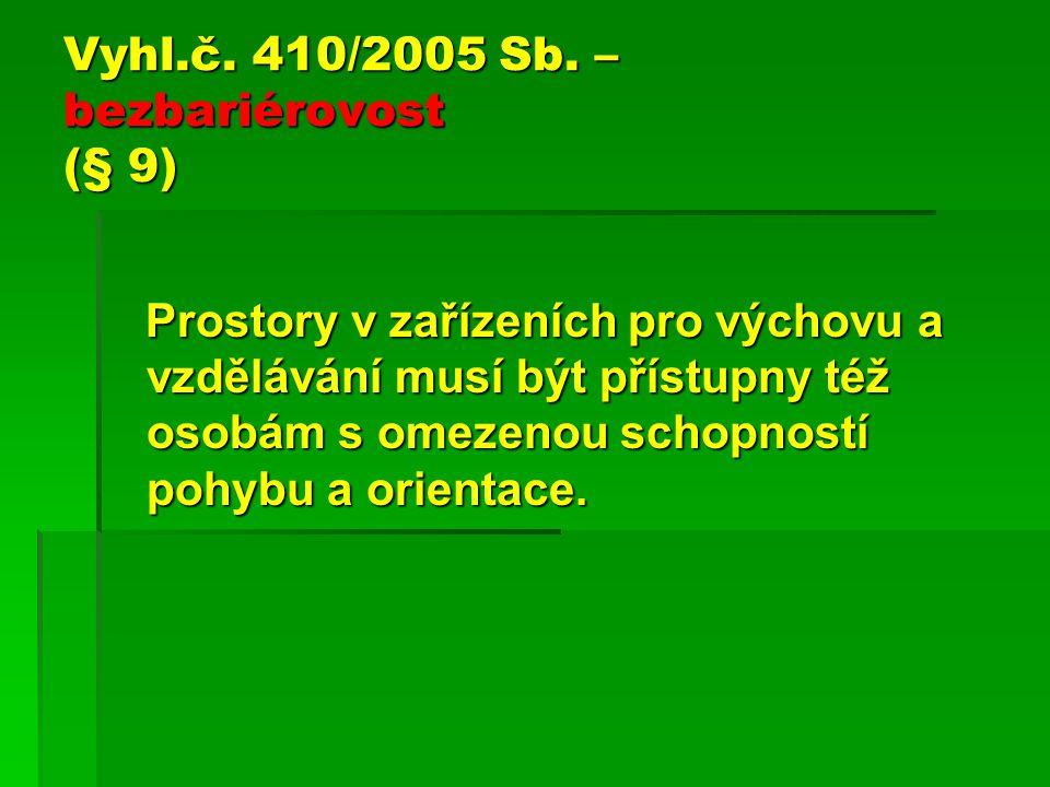 Vyhl.č. 410/2005 Sb. – bezbariérovost (§ 9)