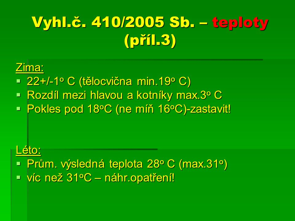 Vyhl.č. 410/2005 Sb. – teploty (příl.3)