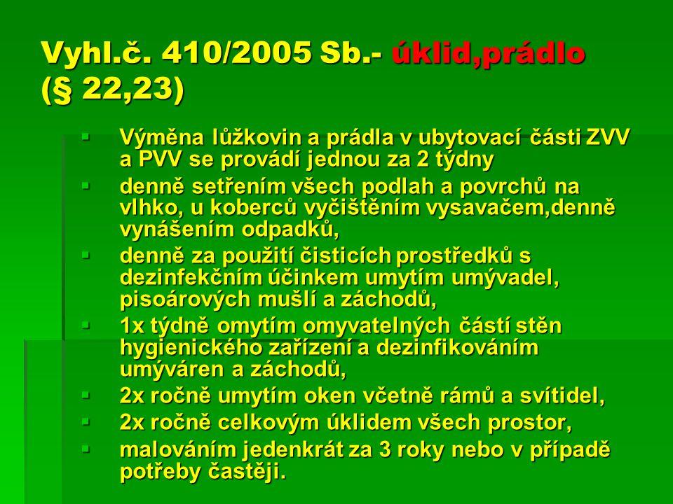 Vyhl.č. 410/2005 Sb.- úklid,prádlo (§ 22,23)