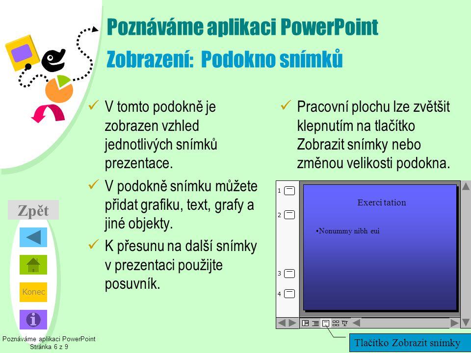 Poznáváme aplikaci PowerPoint Zobrazení: Podokno snímků