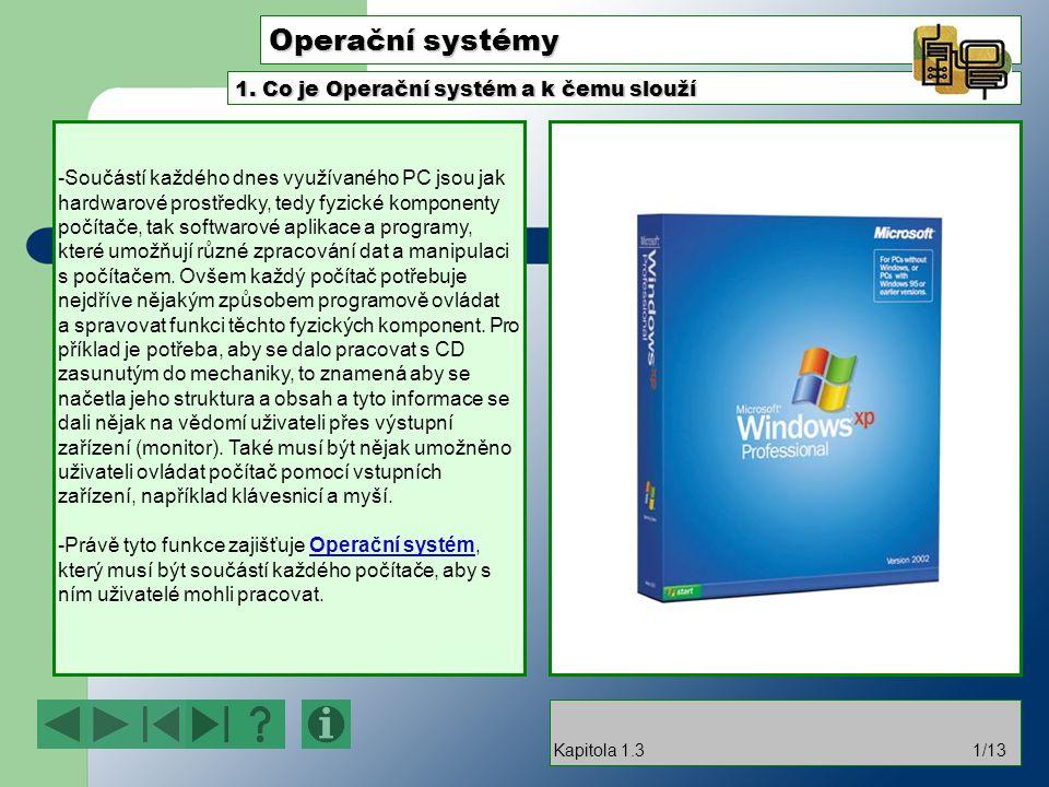Operační systémy 1. Co je Operační systém a k čemu slouží
