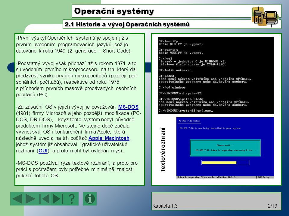 Operační systémy 2.1 Historie a vývoj Operačních systémů