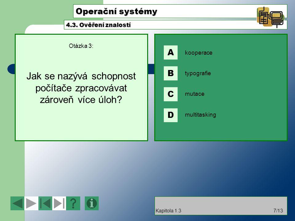 Operační systémy A B C D 4.3. Ověření znalostí