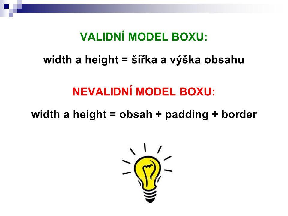 width a height = šířka a výška obsahu NEVALIDNÍ MODEL BOXU: