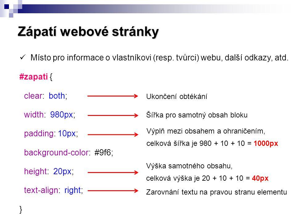 Zápatí webové stránky Místo pro informace o vlastníkovi (resp. tvůrci) webu, další odkazy, atd. #zapati {