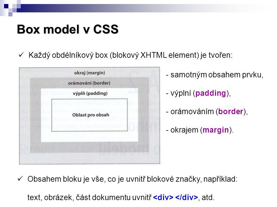 Box model v CSS Každý obdélníkový box (blokový XHTML element) je tvořen: