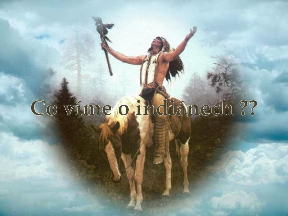 Co víme o indiánech