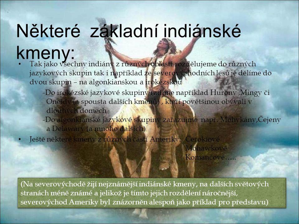 Některé základní indiánské kmeny: