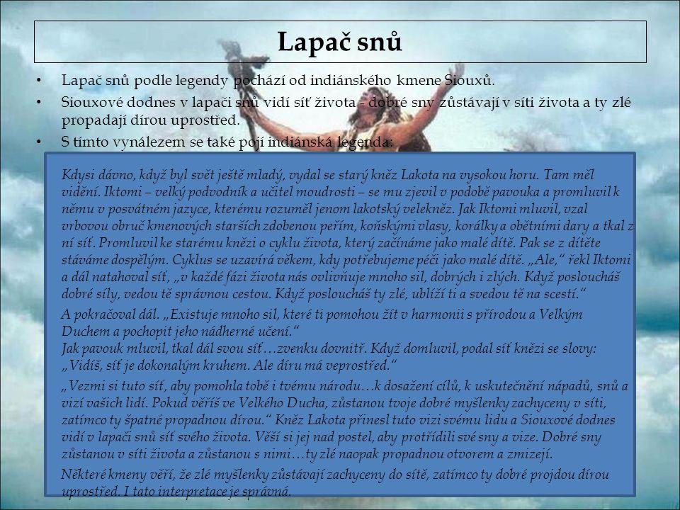 Lapač snů Lapač snů podle legendy pochází od indiánského kmene Siouxů.