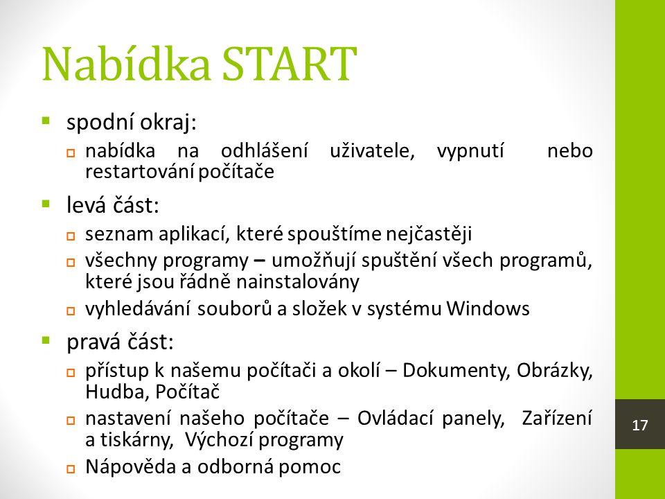 Nabídka START spodní okraj: levá část: pravá část: