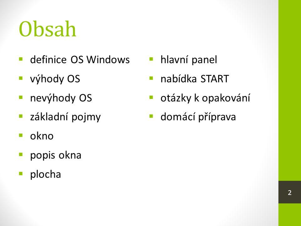Obsah definice OS Windows výhody OS nevýhody OS základní pojmy okno
