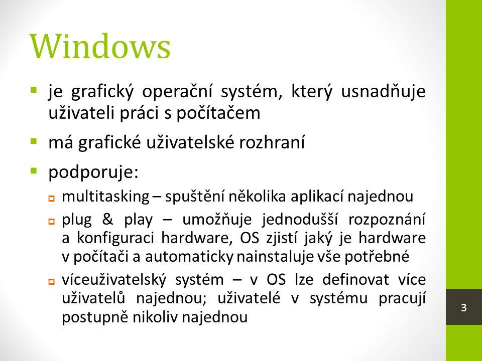Windows je grafický operační systém, který usnadňuje uživateli práci s počítačem. má grafické uživatelské rozhraní.