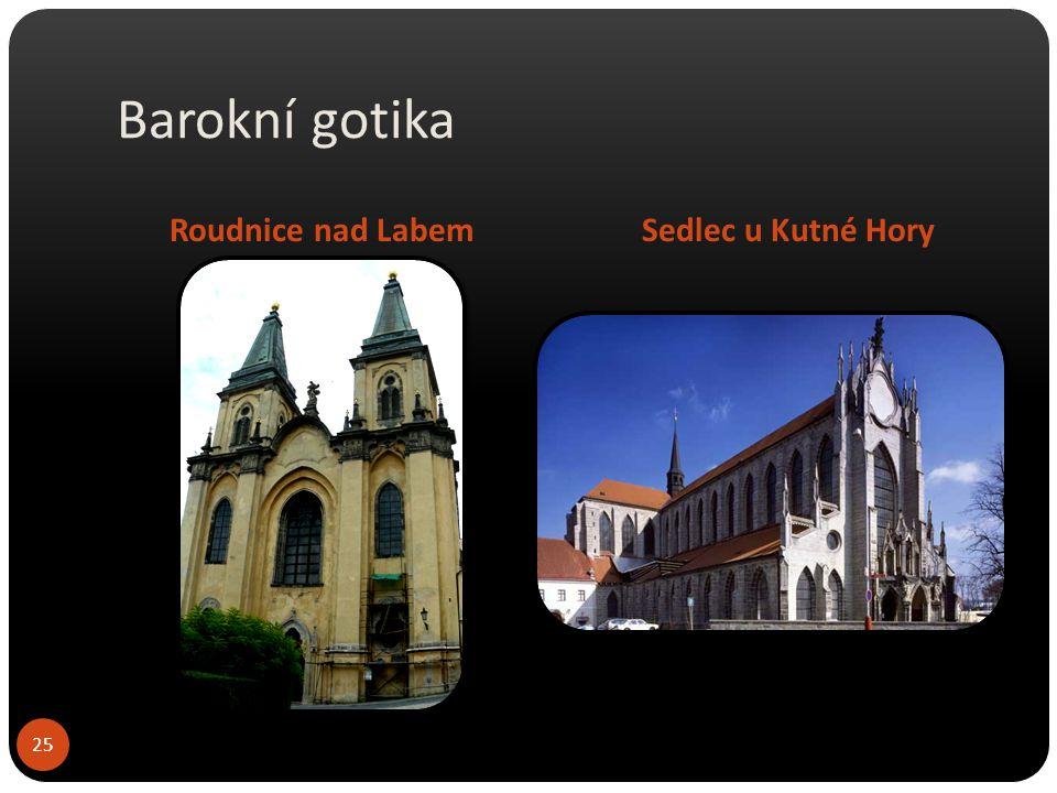 Barokní gotika Roudnice nad Labem Sedlec u Kutné Hory