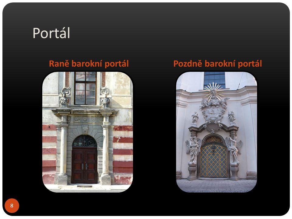 Portál Raně barokní portál Pozdně barokní portál