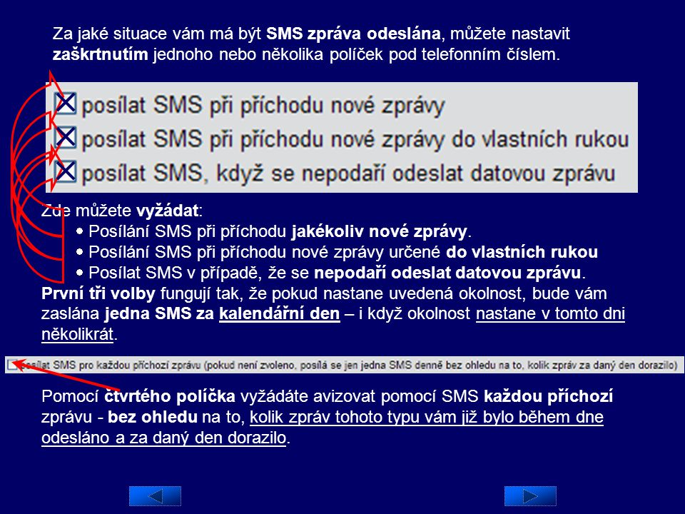 Za jaké situace vám má být SMS zpráva odeslána, můžete nastavit zaškrtnutím jednoho nebo několika políček pod telefonním číslem.