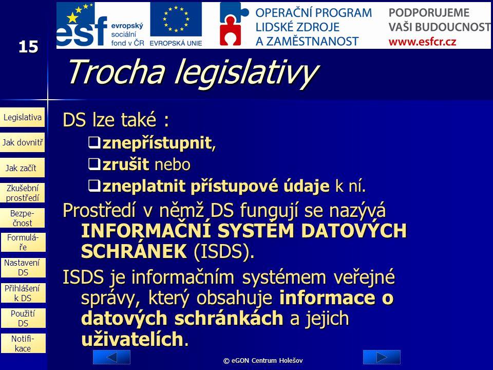 Trocha legislativy DS lze také :