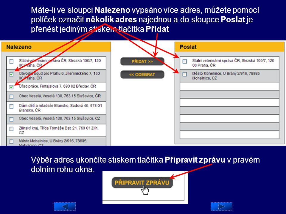 Máte-li ve sloupci Nalezeno vypsáno více adres, můžete pomocí políček označit několik adres najednou a do sloupce Poslat je přenést jediným stiskem tlačítka Přidat