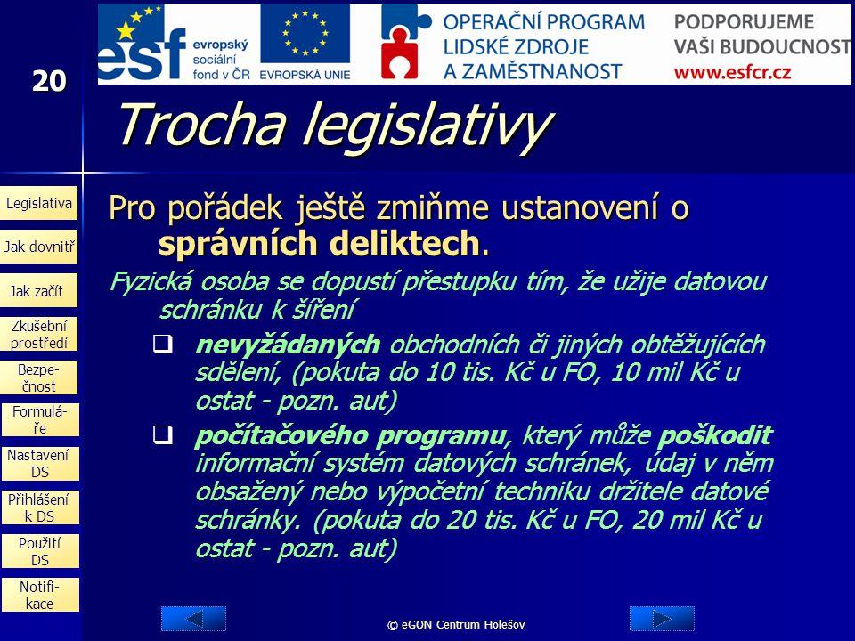 Trocha legislativy Pro pořádek ještě zmiňme ustanovení o správních deliktech.