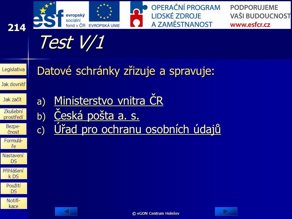 Test V/1 Datové schránky zřizuje a spravuje: Ministerstvo vnitra ČR