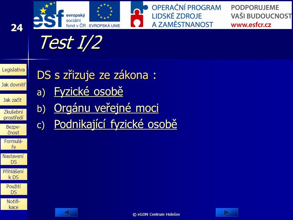 Test I/2 DS s zřizuje ze zákona : Fyzické osobě Orgánu veřejné moci
