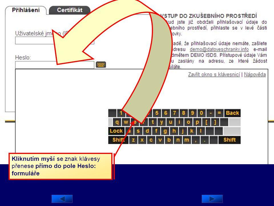 Kliknutím myší se znak klávesy přenese přímo do pole Heslo: formuláře