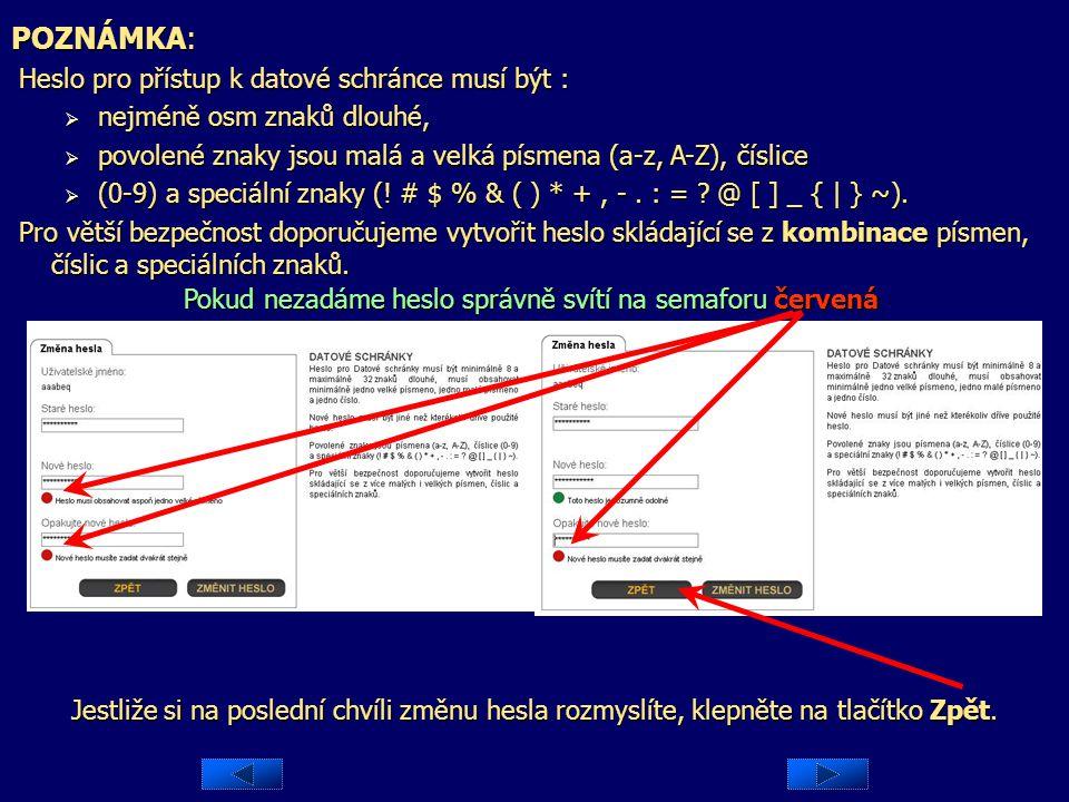 POZNÁMKA: Heslo pro přístup k datové schránce musí být :