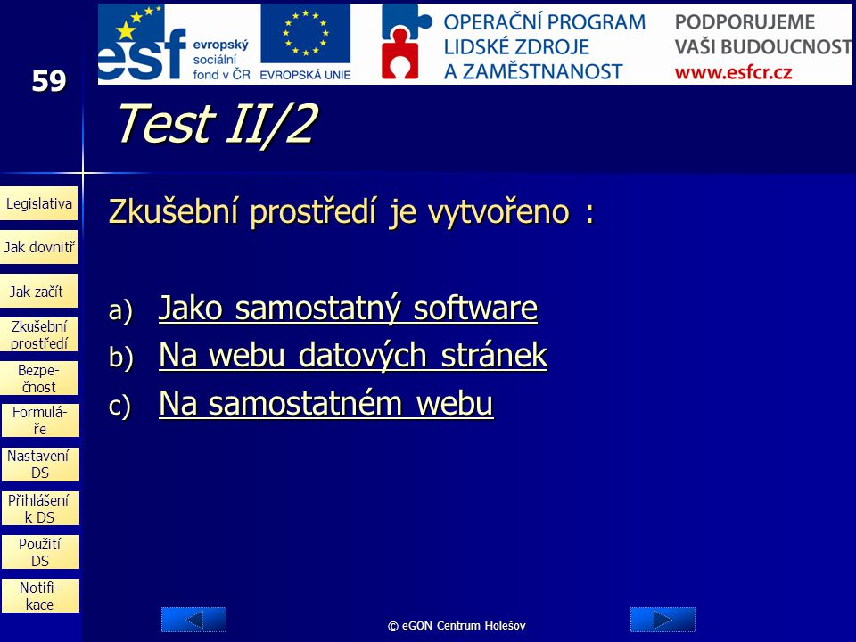 Test II/2 Zkušební prostředí je vytvořeno : Jako samostatný software