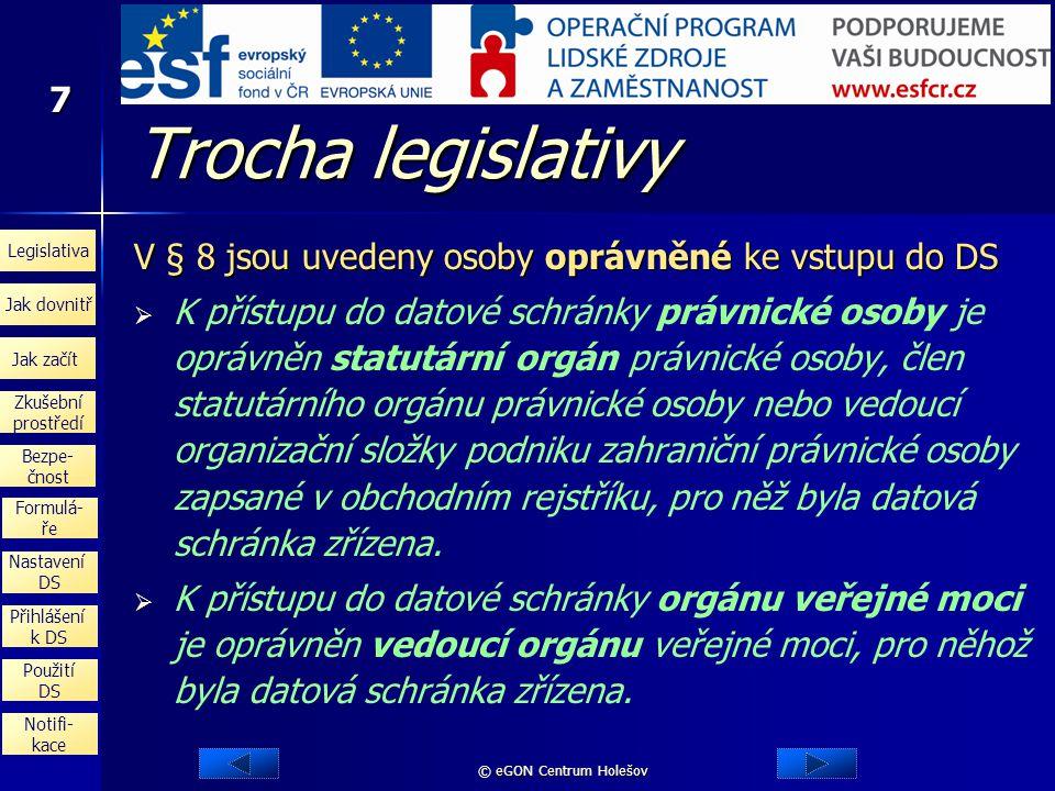 Trocha legislativy V § 8 jsou uvedeny osoby oprávněné ke vstupu do DS