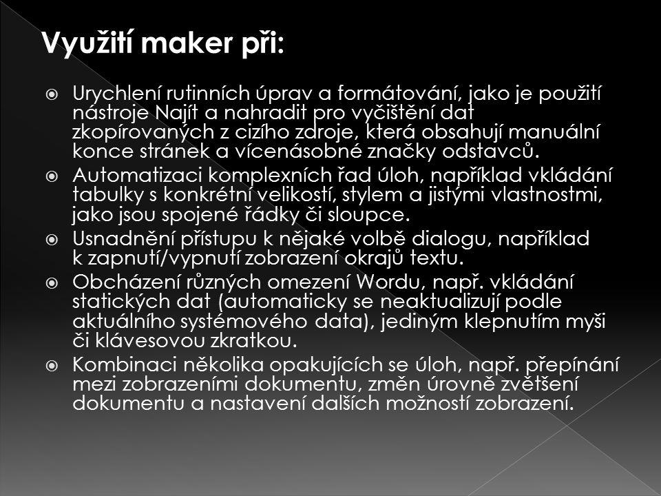 Využití maker při: