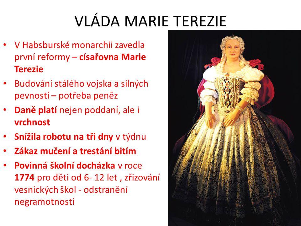 VLÁDA MARIE TEREZIE V Habsburské monarchii zavedla první reformy – císařovna Marie Terezie.
