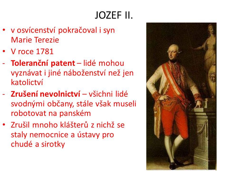 JOZEF II. v osvícenství pokračoval i syn Marie Terezie V roce 1781
