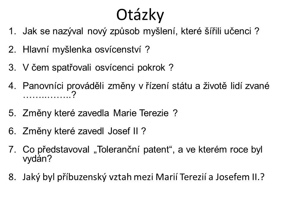 Otázky Jaký byl příbuzenský vztah mezi Marií Terezií a Josefem II.