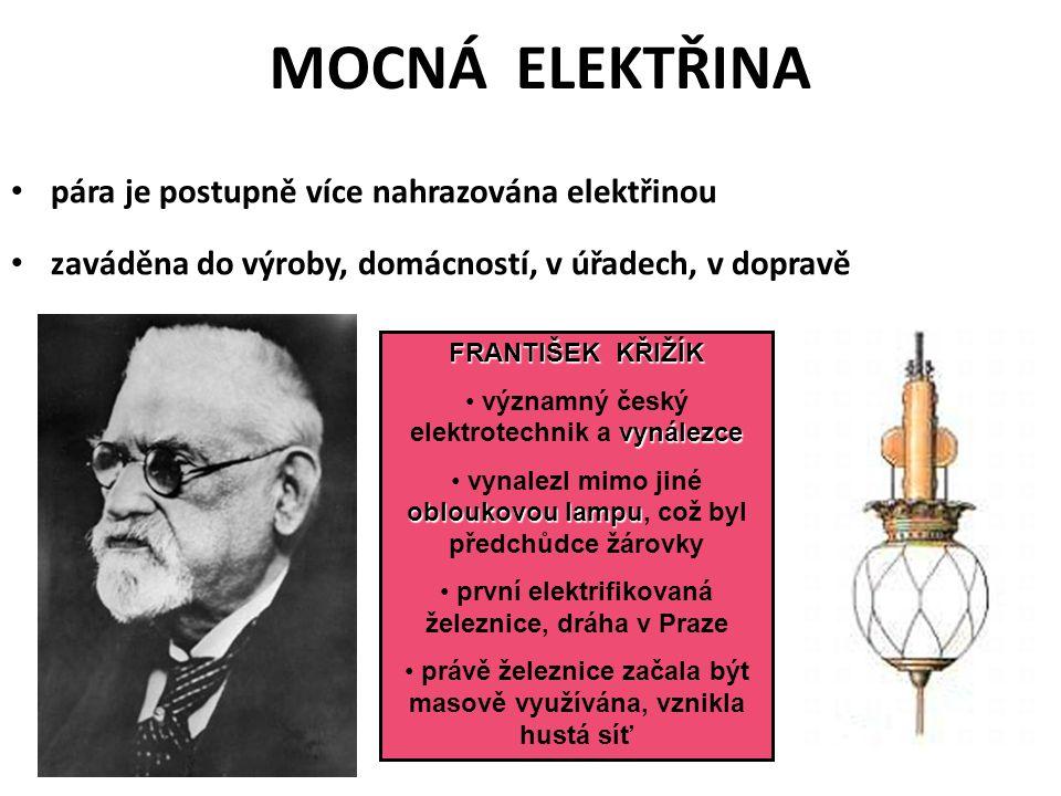 MOCNÁ ELEKTŘINA pára je postupně více nahrazována elektřinou
