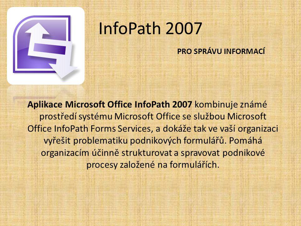 InfoPath 2007 PRO SPRÁVU INFORMACÍ.