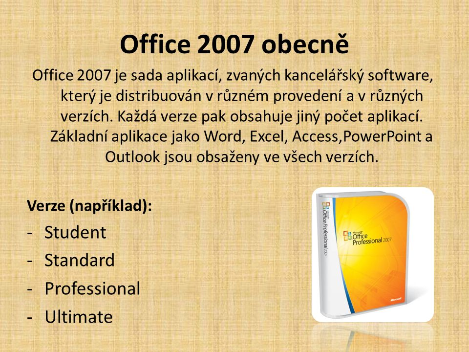 Office 2007 obecně Student Standard Professional Ultimate