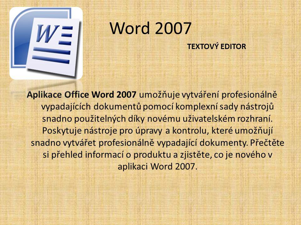 Word 2007 TEXTOVÝ EDITOR.