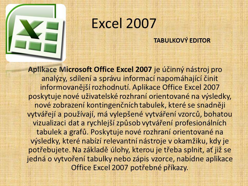 Excel 2007 TABULKOVÝ EDITOR.